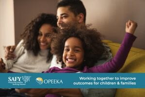 Opeeka Announces Partnership with SAFY of America to Improve Outcomes in Children & Families Using P-CIS